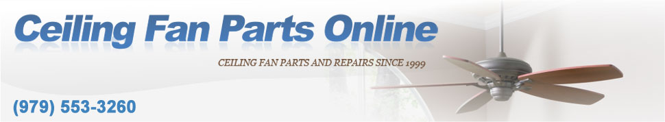 Ceiling Fan Parts Online (979) 553-3260